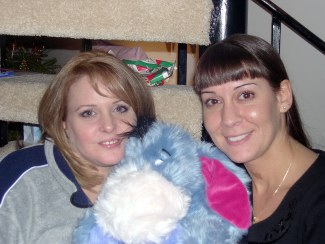 Dawn and Aimee and Eeyore (he's the stuffed one!)
